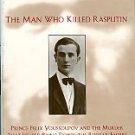 King, Greg. The Man Who Killed Rasputin: Prince Felix Youssoupov And The Murder...