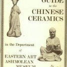 Tregear, Mary. Guide To Chinese Ceramics In The Department Of Eastern Art, Ashmolean Musem