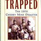 Tintori, Karen. Trapped: The 1909 Cherry Mine Disaster