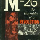 Taber, Robert. M-26: Biography Of A Revolution