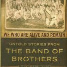 Brotherton, Marcus. We Who Are Alive And Remain: Untold Stories From The Band Of Brothers