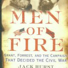 Hurst, Jack. Men Of Fire: Grant, Forrest, And The Campaign That Decided The Civil War