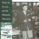 Weingartner, James M. A Peculiar Crusade: Willis M. Everett And The Malmedy Massacre