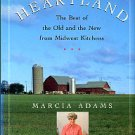Adams, Marcia. Heartland: The Best Of The Old And The New From Midwest Kitchens