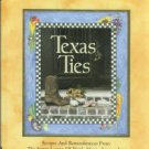 Texas Ties: Recipes And Remembrances From The Junior League Of North Harris County, Inc.