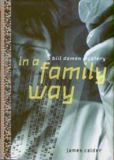Calder, James. In A Family Way: A Bill Damen Mystery