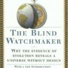 Dawkins, Richard. The Blind Watchmaker: Why The Evidence Of Evolution Reveals...