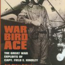 Ballard, Jack Stokes. War Bird Ace: The Great War Exploits Of Capt. Field E. Kindley