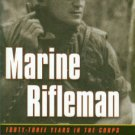 Fox, Wesley L. Marine Rifleman: Forty-Three Years In The Corps