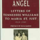 Five O'clock Angel: Letters Of Tennessee Williams To Maria St. Just, 1948-1982