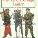 Windrow, Martin. Uniforms Of The French Foreign Legion, 1831-1981