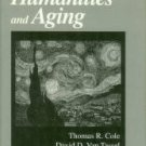 Cole, Thomas R, Van Tassel, David D, and Kastenbaum, Robert. Handbook Of The Humanities And Aging