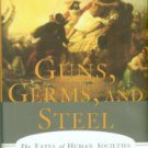 Diamond, Jared. Guns, Germs, And Steel: The Fates Of Human Societies
