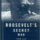 Persico, Joseph E. Roosevelt's Secret War: FDR And World War II Espionage