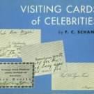 Schang, F. C. Visiting Cards Of Celebrities: Often Illustrated...