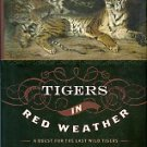 Padel, Ruth. Tigers In Red Weather: A Quest For The Last Wild Tigers