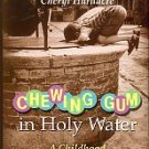 Valentini, Mario. Chewing Gum In Holy Water: A Childhood In The Heart Of Italy
