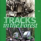 Drushka, Ken and Konttinen, Hannu. Tracks In The Forest: The Evolution Of Logging Machinery