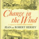 Hersey, Jean and Robert. Change In The Wind