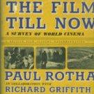 Rotha, Paul, and Griffith, Richard. The Film Till Now: A Survey Of World Cinema