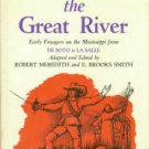 Meredith, R. Exploring The Great River: Early Voyagers On The Mississippi From De Soto To La Salle