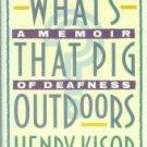 Kisor, Henry. What's That Pig Outdoors: A Memoir Of Deafness