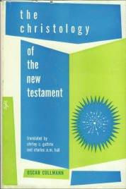 Cullmann, Oscar. The Christology Of The New Testament