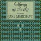 Merchant, Jane. Halfway Up The Sky