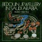Ross, Heather Colyer. Bedouin Jewellery In Saudi Arabia