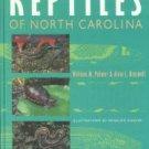 Palmer, William M, and Braswell, Alvin L. Reptiles Of North Carolina