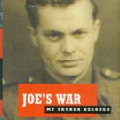 Kobak, Annette. Joe's War: My Father Decoded
