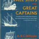 Whipple, A, B. C. Tall Ships And Great Captains: A Narrative...
