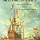 Lloyd, Christopher. Ships And Seamen, From The Vikings To The Present Day: A History...