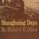 Dillon, Richard H. Shanghaiing Days