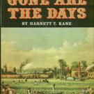 Kane, Harnett T. Gone Are The Days: An Illustrated History Of The Old South