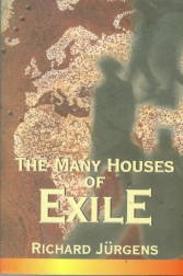 Jurgens, Richard. The Many Houses Of Exile