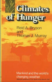 Bryson, Reid A, and Murray, Thamas J. Climates Of Hunger: Mankind And The World's Changing Weather
