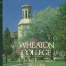 Bechtel, Paul M. Wheaton College: A Heritage Remembered, 1860-1984
