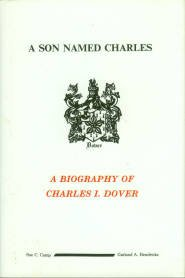 Camp, Seth C, and Hendricks, Garland A. A Son Named Charles: A Biography Of Charles I. Dover