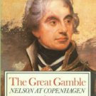 Pope, Dudley. The Great Gamble: Nelson At Copenhagen