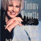 Daly, Jackie, and Carter, Tom. Tammy Wynette: A Daughter Recalls Her Mother's Tragic Life And Death
