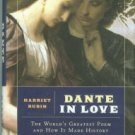 Rubin, Harriet. Dante In Love: The World's Greatest Poem And How It Made History