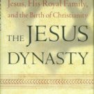 Tabor, James D. The Jesus Dynasty: The Hidden History Of Jesus, His Royal Family...