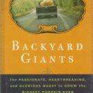 Warren, Susan. Backyard Giants: The...Glorious Quest To Grow The Biggest Pumpkin Ever