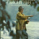 Haig-Brown, Roderick. Bright Waters, Bright Fish: An Examination Of Angling In Canada