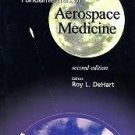Dehart, Roy, L, editor. Fundamentals Of Aerospace Medicine