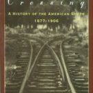 Ayers, Edward L. Southern Crossing: A History Of The American South, 1877-1906