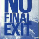Davis, Thomas N. No Final Exit: A Psychiatrist's Rebuttal. Guidance For True Deliverance