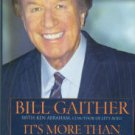 Gaither, Bill. It's More Than Music: Life Lessons On Friends, Faith, And What Matters Most