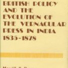 Boyce, Merrill T. British Policy And The Evolution Of The Vernacular Press In India, 1835-1878